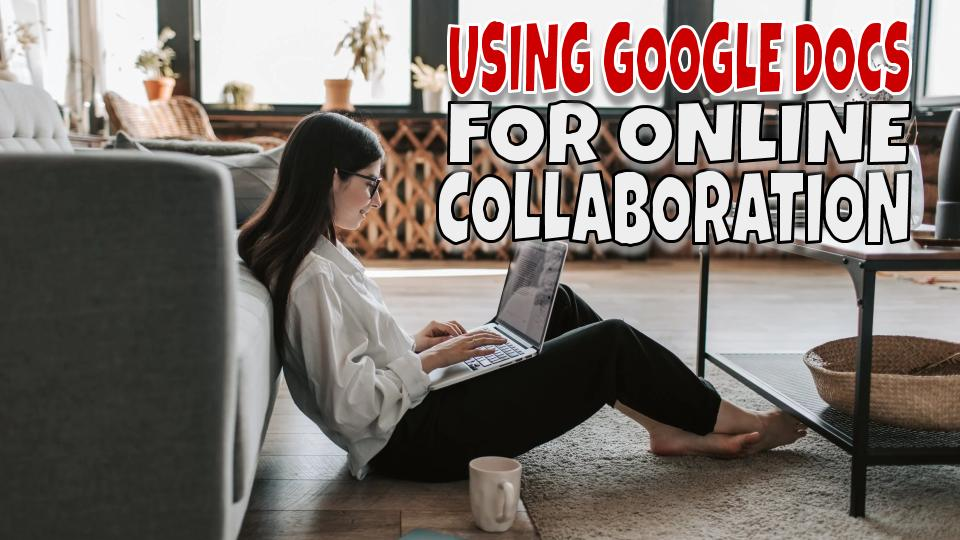 Using Google Docs for student collaboration
