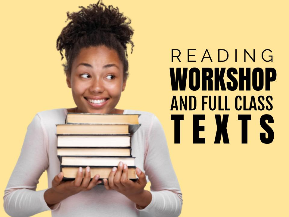 Reading workshop and full class texts
